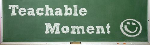 Teachable Moment